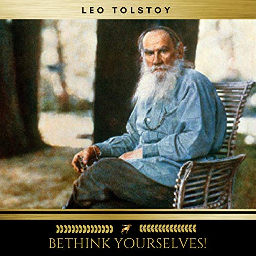 Bethink Yourselves!                   By:                                                                                                                                 Leo Tolstoy                               Narrated by:                                                                                                                                 Sean Murphy                      Length: 1 hr and 40 mins     Not rated yet     Overall 0.0