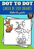 Dot to dot: 4 - 8 ans Filles et garçons | Cahier de jeux pour enfants point par point | Relier les points puis Colorier | Livre de 100 Puzzles, Jeux ... Véhicules, Dinosaures, Végétaux et plus.
