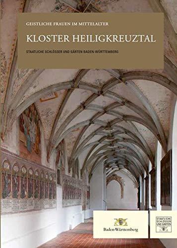 Kloster Heiligkreuztal: Geistliche Frauen im Mittelalter