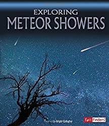 Image: Exploring Meteor Showers (Discover the Night Sky), by Brigid Gallagher (Author). Publisher: Capstone Press (August 1, 2017)