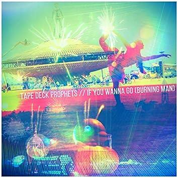 If You Wanna Go (Burning Man)
