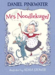 Mrs. Noodlekugel: Book 1