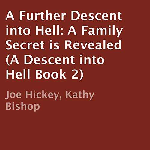 A Further Descent into Hell: A Family Secret Is Revealed audiobook cover art