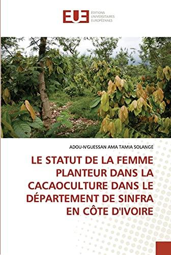 Le Statut de la Femme Planteur Dans La Cacaoculture Dans Le Département de Sinfra En Côte d'Ivoire