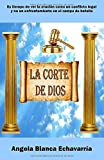 La Corte de Dios: Es tiempo de ver la oración como un conflicto y no un enfrentamiento en el campo de batalla. (Spanish Edition)