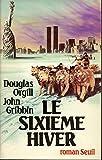 Le Sixième hiver - Seuil - 01/06/1982