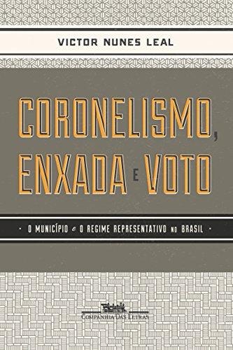 Coronelismo, enxada e voto: O município e o regime representativo no Brasil