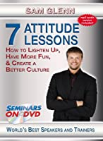 7 Attitude Lessons - How to Lighten Up, Have More Fun & Create a Better Culture - Personal Development DVD Video