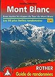 Mont Blanc - Les 50 plus belles randonnées. Avec toutes les étapes...