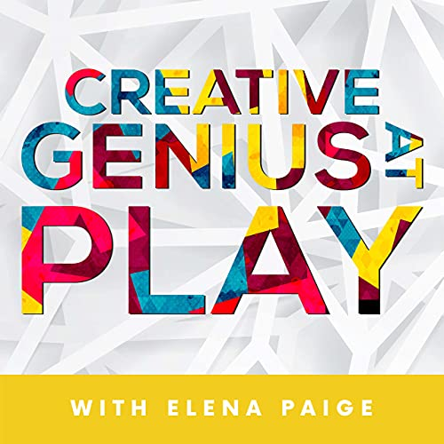 Creative Genius At Play Podcast By Elena Paige cover art