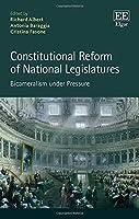 Constitutional Reform of National Legislatures: Bicameralism Under Pressure