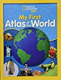National Geographic Kids My First Atlas of the World: A Child's First Picture
