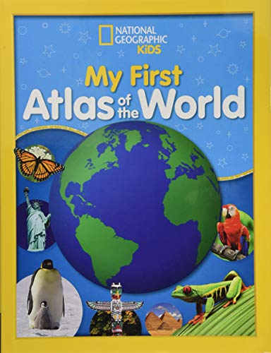 National Geographic Kids My First Atlas of the World: A...