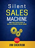 Silent Sales Machine 10.0: Your Newly Revised Guide To Multiple Streams of Income Online! Includes Amazon FBA, eBay, Audience Growth and more!