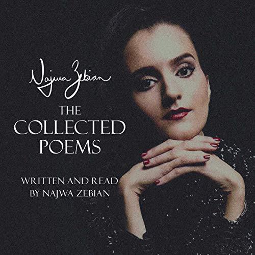 Najwa Zebian: The Collected Poems Audiobook By Najwa Zebian cover art