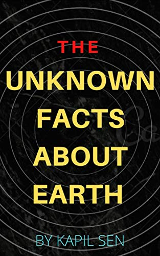 Unknown Facts About Earth By Kapil Sen: Facts about earth (English Edition)
