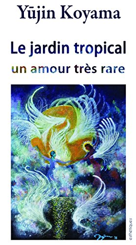 Le jardin tropical: Un amour très rare (French Edition)