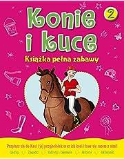 Konie i kuce. Książka pełna zabawy 2