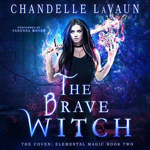 The Brave Witch: The Coven: Elemental Magic, Book 2