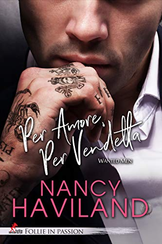 Per amore, per vendetta: Wanted men #1 (Italian Edition)