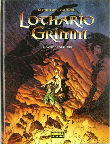 LOTHARIO GRIMM 2. EL VÓRTICE DE FUEGO