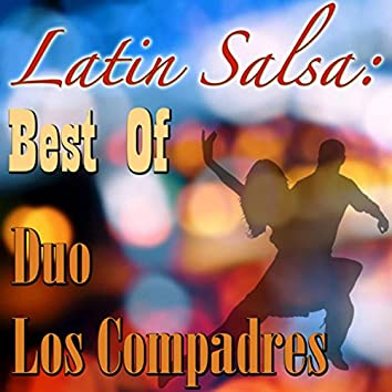 Latin Salsa: Best Of Duo Los Compadres