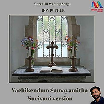 Yachikendum Samayamitha (Suriyani Version) - Single