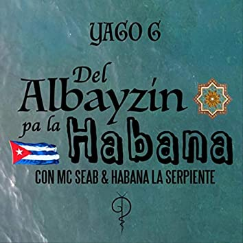 Del Albayzín Pa la Habana (feat. MC Seab & Habana la Serpiente)