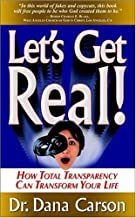 Let's Get Real! How Total Transparency Can Transform Your Life