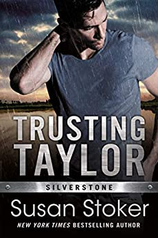 Trusting Taylor (Silverstone Book 2) by [Susan Stoker]