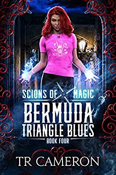 Bermuda Triangle Blues: An Urban Fantasy Action Adventure (Scions of Magic Book 4) by [TR Cameron, Martha Carr, Michael Anderle]