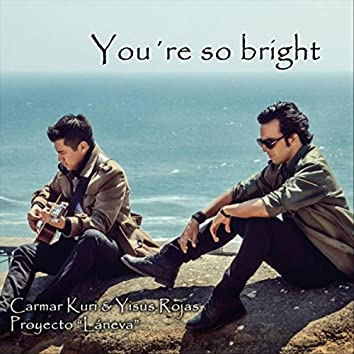 You're so Bright (feat. Yisus Rojas)