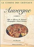 La Cuisine des châteaux d'Auvergne - 104 recettes