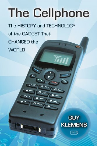 The Cellphone: The History and Technology of the Gadget That Changed the World (English Edition)