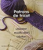Patrons de tricot - Utilisation, modifications, créations