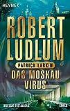 Das Moskau Virus (COVERT ONE, Band 6) - Robert Ludlum