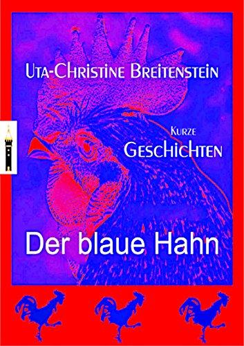 Der blaue Hahn: Kurzgeschichten