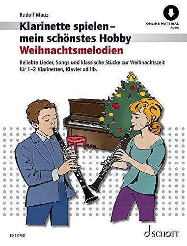 Weihnachtsmelodien: Beliebte Lieder, Songs und klassische Stücke zur Weihnachtszeit. 1-2 Klarinetten in B, Klavier ad libitum. Spielheft (Spielbuch) ... (Klarinette spielen - mein schönstes Hobby)