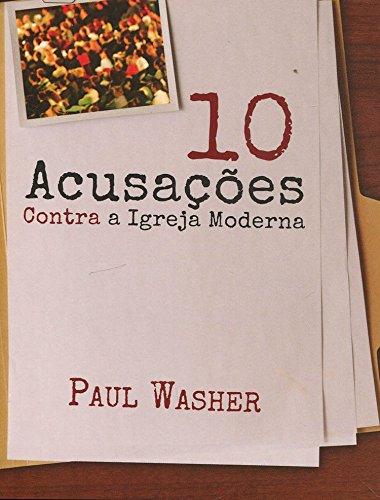 10 Acusações Contra a Igreja Moderna