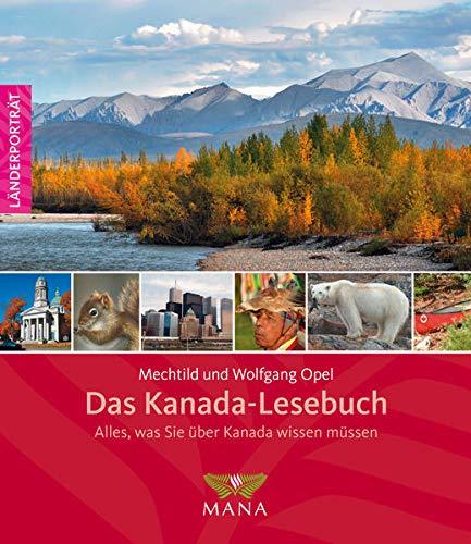Das Kanada-Lesebuch: Alles, was Sie über Kanada wissen müssen (Länderporträt)