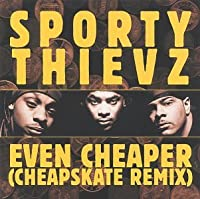 Even Cheaper / Sheapskate / Uh Oh