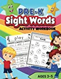 Pre K Sight Words: Activity Workbook with the 40 first sight words to learn in Pre Kindergarten. Games, puzzles, tracing and coloring. For Ages 3-5