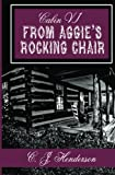 Cabin VI: From Aggie's Rocking Chair