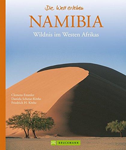 Namibia: Wildnis im Westen Afrikas (Die Welt erleben)
