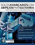 Solos Avançados Com Arpejos Para Guitarra: Estudos Criativos de Arpejos para a...