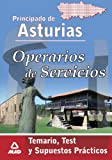 Operarios De Servicios Del Principado De Asturias. Temario, Test Y Supuestos Prácticos