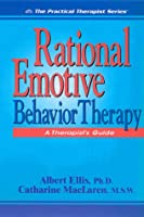Rational Emotive Behavior Therapy: A Therapist's Guide (Practical Therapist Series)