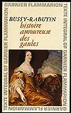 Histoire amoureuse des gaules - Chronologie et préface de Antoine Adam - Index des noms cités - Garnier Flammarion