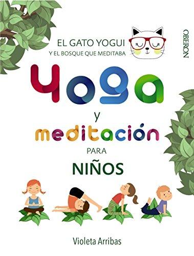 Yoga y meditación para niños: El gato Yogui y el bosque que meditaba (Libros singulares)