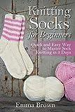 Knitting Socks for Beginners: Quick and Easy Way to Master Sock Knitting in 3 Days (Sock Knitting Patterns in Black&White)